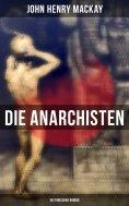 eBook: Die Anarchisten: Historischer Roman