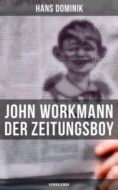 eBook: John Workmann der Zeitungsboy: Kriminalroman