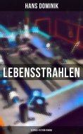 ebook: Lebensstrahlen: Science-Fiction-Roman