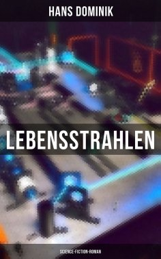 eBook: Lebensstrahlen: Science-Fiction-Roman
