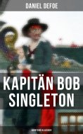 ebook: Kapitän Bob Singleton: Abenteuer-Klassiker