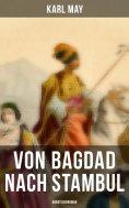 eBook: Von Bagdad nach Stambul: Abenteuerroman