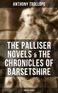 eBook: The Palliser Novels & The Chronicles of Barsetshire: Complete Series