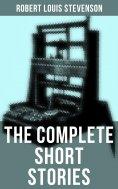eBook: The Complete Short Stories of Robert Louis Stevenson