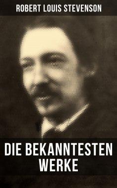 eBook: Die bekanntesten Werke von Robert Louis Stevenson