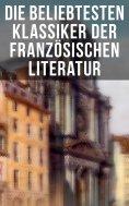 eBook: Die beliebtesten Klassiker der französischen Literatur