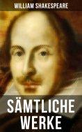 ebook: Sämtliche Werke von William Shakespeare