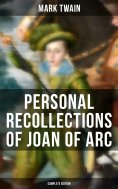 ebook: Personal Recollections of Joan of Arc (Complete Edition)