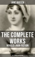 eBook: The Complete Works of Jane Austen: Novels & Non-Fiction (All 12 Books in One Edition)