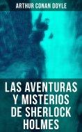 ebook: Las aventuras y misterios de Sherlock Holmes