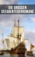 ebook: Die großen Seeabenteuerromane