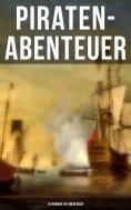 eBook: Piraten-Abenteuer: 15 Romane in einem Buch