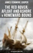 ebook: The Red Rover, Afloat and Ashore & Homeward Bound – 3 Sea Adventures in One Edition