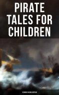 ebook: Pirate Tales for Children (9 Books in One Edition)