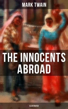 eBook: The Innocents Abroad (Illustrated)