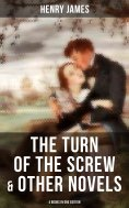 eBook: The Turn of the Screw & Other Novels - 4 Books in One Edition