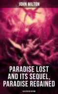 eBook: Paradise Lost and Its Sequel, Paradise Regained (Illustrated Edition)