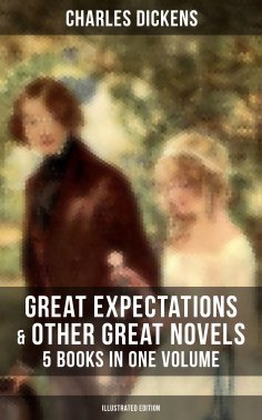 ebook: Great Expectations & Other Great Dickens' Novels - 5 Books in One Volume (Illustrated Edition)
