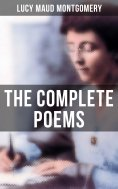 ebook: The Complete Poems of Lucy Maud Montgomery