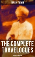 eBook: The Complete Travelogues of Mark Twain - 5 Books in One Edition