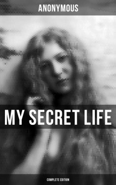 eBook: MY SECRET LIFE (Complete Edition)