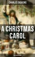 ebook: A Christmas Carol (Illustrated Edition)