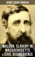 ebook: Walden, Slavery in Massachusetts & Civil Disobedience