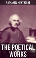 ebook: The Poetical Works of Nathaniel Hawthorne