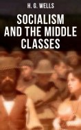 ebook: H. G. Wells: Socialism and the Middle Classes