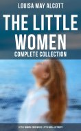 eBook: The Little Women - Complete Collection: Little Women, Good Wives, Little Men & Jo's Boys (All 4 Book