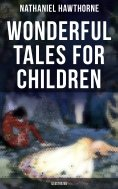 eBook: Wonderful Tales for Children (Illustrated)