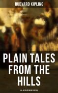 eBook: Plain Tales from the Hills - All 40 Tales in One Edition