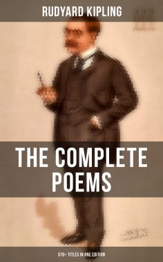 eBook: The Complete Poems of Rudyard Kipling – 570+ Titles in One Edition