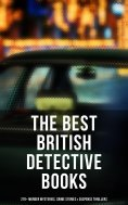 ebook: The Best British Detective Books: 270+ Murder Mysteries, Crime Stories & Suspense Thrillers