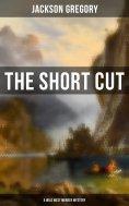 ebook: The Short Cut (A Wild West Murder Mystery)