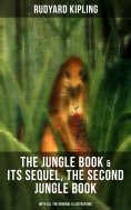 ebook: The Jungle Book & Its Sequel, The Second Jungle Book (With All the Original Illustrations)
