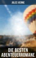 ebook: Die besten Abenteuerromane von Jules Verne