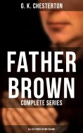 eBook: FATHER BROWN: Complete Series (All 53 Stories in One Volume)