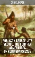eBook: ROBINSON CRUSOE & Its Sequel, The Further Adventures of Robinson Crusoe