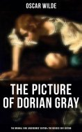 eBook: THE PICTURE OF DORIAN GRAY (The Original 1890 'Uncensored' Edition & The Revised 1891 Edition)