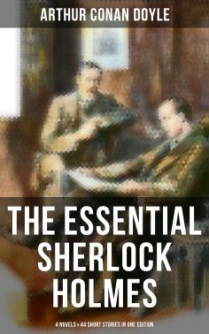 eBook: The Essential Sherlock Holmes: 4 Novels & 44 Short Stories in One Edition