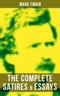 ebook: The Complete Satires & Essays of Mark Twain