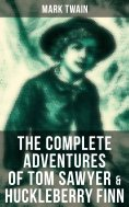 eBook: The Complete Adventures of Tom Sawyer & Huckleberry Finn