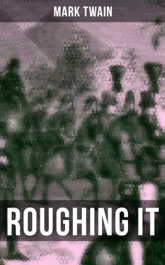 eBook: ROUGHING IT