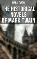 ebook: Mark Twain: Personal Recollections of Joan of Arc, The Prince and the Pauper & A Connecticut Yankee