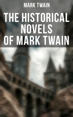 ebook: The Historical Novels of Mark Twain