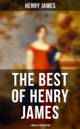 eBook: Henry James: The Portrait of a Lady, The Bostonians, The Tragic Muse & Daisy Miller (4 Books in One
