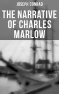 eBook: The Joseph Conrad's Marlow Books: Heart of Darkness, Lord Jim, Youth & Chance (All 4 Titles in One E