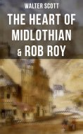 eBook: The Heart of Midlothian & Rob Roy