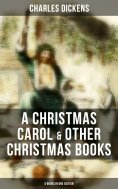 eBook: Charles Dickens: A Christmas Carol & Other  Christmas Books (5 Books in One Edition)